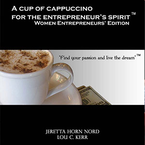 A Cup Of Cappuccino: For The Entrepreneurs Spirit